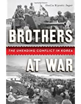 Brothers at War - The Unending Conflict in Korea