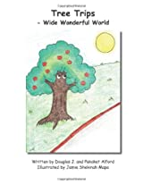 Tree Trips: -Wide Wonderful World