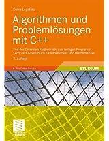 Algorithmen und Problemlösungen mit C++: Von der Diskreten Mathematik zum fertigen Programm - Lern- und Arbeitsbuch für Informatiker und Mathematiker