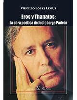 Eros Y Thanatos/ Eros and Thanatos: La Obra Poetica De Justo Jorge Padron/The Poetic Works of Justo Jorge Padron