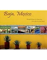 Baja, Mexico/Baja California Y Baja California Sur: Through the Eyes of an Honest Lens/Por Los Ojos De Un Lente Honesto