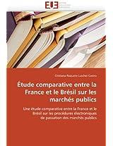 Etude Comparative Entre La France Et Le Bresil Sur Les Marches Publics (Omn.Univ.Europ.)