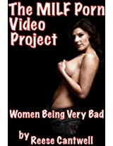 The MILF Porn Video Project: Women Being Very Bad