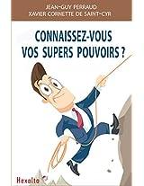 Vos Supers Pouvoirs: Vivez ce qui palpite en vous (French Edition)