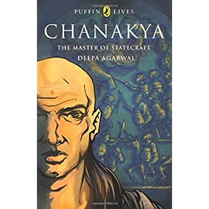 Chanakya: The Master of Statecraft (Puffin Lives)