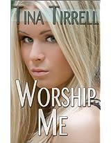 Worship Me: *a Sex Goddess Worship Fantasy*