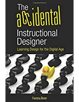 The Accidental Instructional Designer: Learning Design for the Digital Age