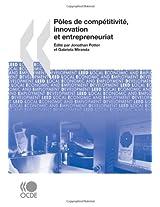 Dveloppement Conomique Et Cration D'Emplois Locaux (Leed) Ples de Comptitivit, Innovation Et Entrepreneuriat (Developpement Economique Et Creation D'emplois Locaux (Leed))
