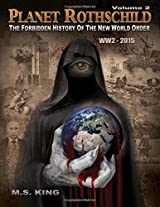 The Forbidden History of the New World Order (WW2 - 2015): Volume 2 (Planet Rothschild)
