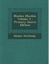 Minden Munkai, Volume 3