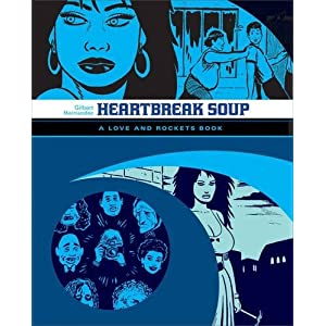 """Heartbreak Soup: The First Volume of """"Palomar"""" Stories from """"Love and Rockets"""" (Love and Rockets (Graphic Novels))"""