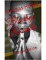 Bloedige Rwanda: De Genocide (Dutch Edition)