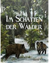 Im Schatten der Wälder - Die Steinzeit-Trilogie: Vorgeschichten (German Edition)