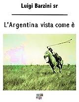L'Argentina vista come è (Viaggi e Viaggiatori)