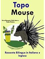 Racconto Bilingue in Italiano e Inglese: Topo - Mouse (Serie