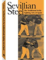 Sevillian Steel: The Traditional Knife-Fighting Arts of Spain