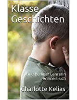 Klasse Geschichten: Eine Berliner Lehrerin erinnert sich (German Edition)