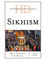 Historical Dictionary of Sikhism (Historical Dictionaries of Religions, Philosophies, and Movements Series)