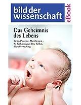 Das Geheimnis des Lebens: Gene, Proteine, Membranen: So funktionieren Ihre Zellen. Plus: Biohacking (German Edition)
