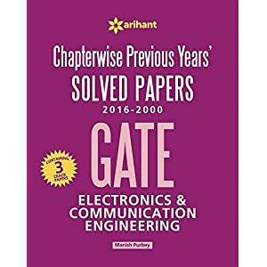 Chapterwise Previous Years' Solved Papers (2016-2000) GATE Electronics & Communication Engineering