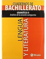 Gramática II / Grammar: Análisis de la oración compuesta / Analysis of complex sentence (Cuadernos De Bachillerato: Lengua Y Literatura / Language and Literature)