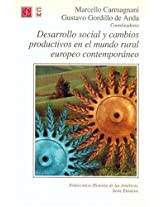 Desarrollo social y cambios productivos en el mundo rural europeo contemporaneo/ Social development and productive changes in the European rural contemporary: 0 (Historia)