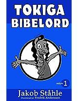 Tokiga Bibelord - svartvit version: Satir på världens mest sålda bok med bibelverser som du aldrig får höra i kyrkan. Med livfulla illustrationer och ... både roar och förskräcker: Volume 1 (Volym)