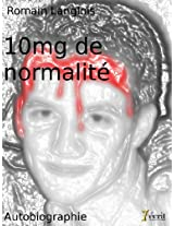 10 mg de normalité (French Edition)