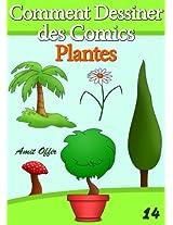 Livre de Dessin: Comment Dessiner des Comics - Plantes (Apprendre Dessiner t. 14) (French Edition)