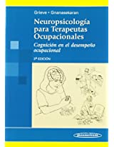 Neuropsicologia para terapeutas ocupacionales/ Neuropsychology for occupational therapists: Cognicion En El Desempeno Ocupacional/ Cognition in Occupational Performance