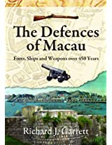 The Defences of Macau - Forts, Ships, and Weapons Over 450 Years