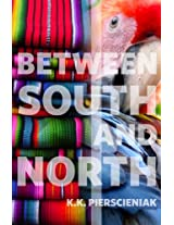 Between South and North: Latin America Overland (Travelogue02)