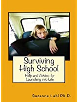 Surviving High School: Help and Advice for Launching into Life
