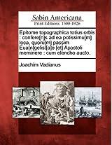 Epitome Topographica Totius Orbis: Confere[n]s Ad EA Potissimu[m] Loca, Quoru[m] Passim Eua[n]gelist[a]e [Et] Apostoli Meminere: Cum Elencho Aucto.