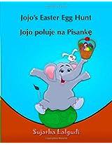 Polish children's book : Jojo's Easter Egg Hunt. Jojo poluje na Pisanke: (Bilingual Edition) English Polish Picture Book for children. Polish kids ... 11 (Bilingual Polish books for children)