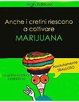 Anche i cretini riescono a coltivare marijuana (Italian Edition)