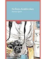 No llores, hombre duro (Tinta Roja-Novelas policiales latinoamericanas)