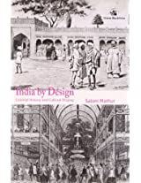 India by Design: Colonial History and Cultural Display