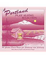 A Portland Play Along Selection