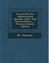 Grammatik Der Albanesischen Sprache: (Laut- Und Formenlehre)...