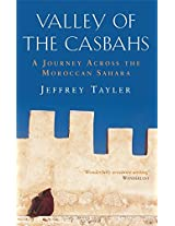 Valley of the Casbahs: A Journey Across the Moroccan Sahara