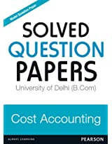 Cost Accounting (Question Bank for University of Delhi IV th Sem)