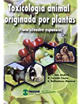 Toxicología animal originada por plantas / Animal Toxicology Originated by Plants: Flora silvestre española / Spanish Wild Flora