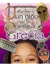 Si yo fuera un niño del antiguo Grecia (Spanish Edition)