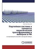 Partiynaya Sistema V Protsesse Politicheskoy Transformatsii I Vyborov V RF