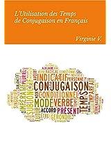L'Utilisation des Temps de Conjugaison en Français: Aide à la concordance des temps (French Edition)