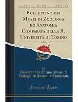Bollettino Dei Musei Di Zoologia Ed Anatomia Comparata Della R. Universita Di Torino, Vol. 22 (Classic Reprint)