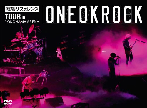 "ONE OK ROCK -""残響リファレンス""TOUR in YOKOHAMA ARENA"