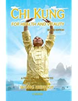 Chi Kung for Health & Vitality: A Practical Approach to the Art of Energy
