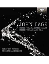 Cage: Music for Aquatic Ballet; Music for Carillon No.6